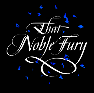 """That Noble Fury"""
